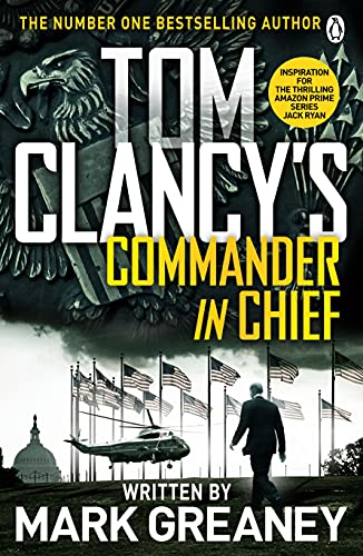 Tom Clancy's Commander-in-Chief By Mark Greaney