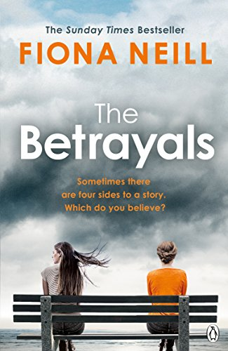 The Betrayals: The Richard & Judy Book Club pick 2017 by Fiona Neill