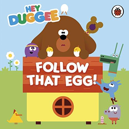 Hey Duggee: Follow That Egg! By Hey Duggee