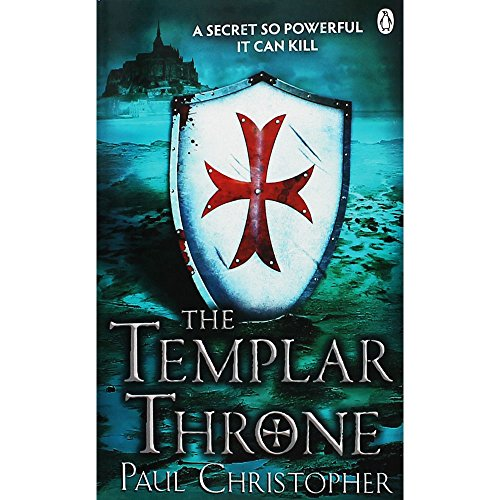 The Templar Throne (The Templars series) By Paul Christopher