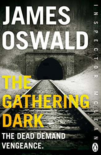 The Gathering Dark: New in the series, Inspector McLean 8 By James Oswald
