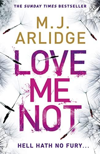 Love Me Not: DI Helen Grace 7 by M. J. Arlidge