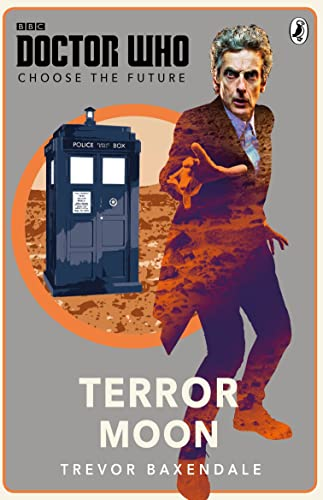Doctor Who: Choose the Future: Terror Moon By BBC
