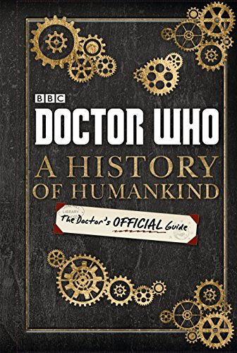 Doctor Who: A History of Humankind: The Doctor's Official Guide von BBC