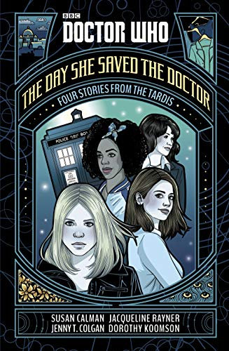 Doctor Who: The Day She Saved the Doctor By Susan Calman