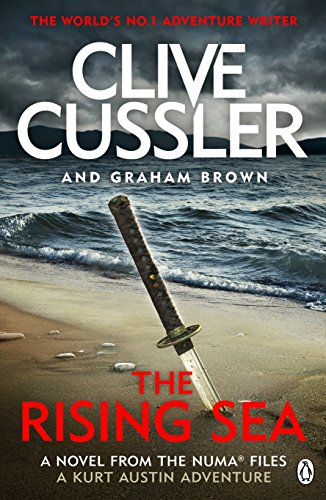 The Rising Sea: NUMA Files #15 (The NUMA Files) By Clive Cussler