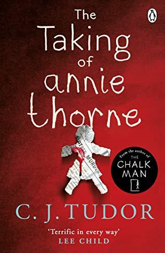 Taking of Annie Thorne By C. J. Tudor