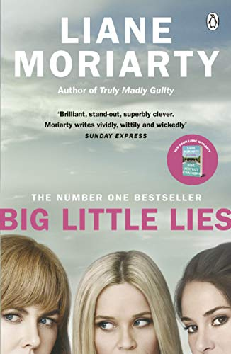 Big Little Lies: Now an HBO limited series By Liane Moriarty