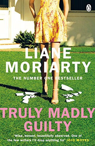 Truly Madly Guilty: From the bestselling author of Big Little Lies, now an award winning TV series By Liane Moriarty