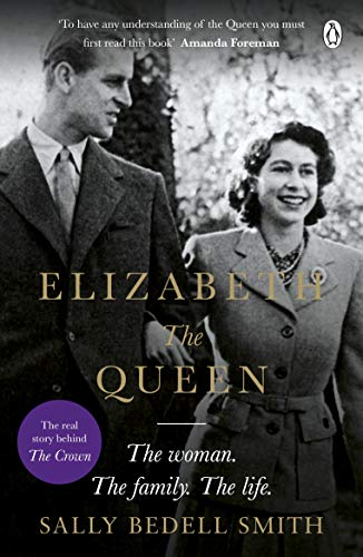 Elizabeth the Queen von Sally Bedell Smith