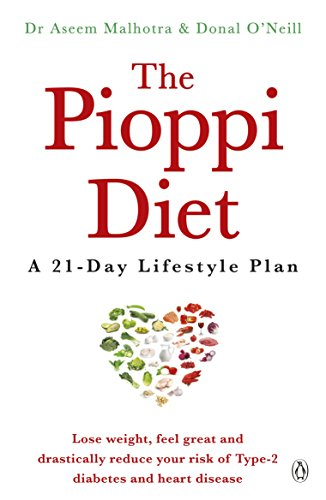 The Pioppi Diet: A 21-Day Lifestyle Plan. As heard on The Jeremy Vine Show, BBC Radio 2 By Dr. Aseem Malhotra