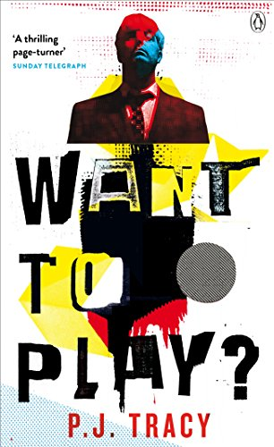 Want to Play? By P. J. Tracy