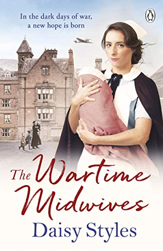 The Wartime Midwives By Daisy Styles
