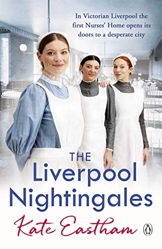 The Liverpool Nightingales (The Nursing Series) By Kate Eastham