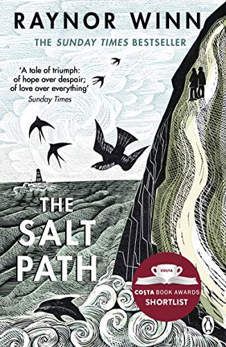 The Salt Path: The Sunday Times bestseller, shortlisted for the 2018 Costa Biography Award & The Wainwright Prize By Raynor Winn