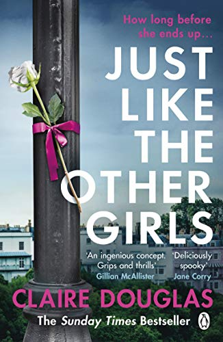 Just Like the Other Girls By Claire Douglas