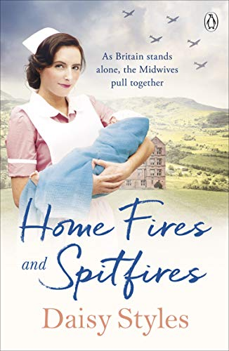 Home Fires and Spitfires By Daisy Styles