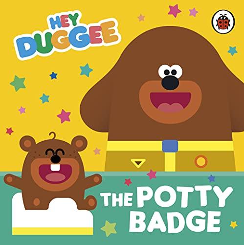 Hey Duggee: The Potty Badge By Hey Duggee