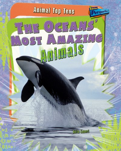 The Oceans' Most Amazing Animals By Anita Ganeri