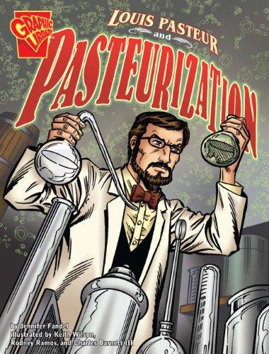 Louis Pasteur and Pasteurization By Jennifer Fandel
