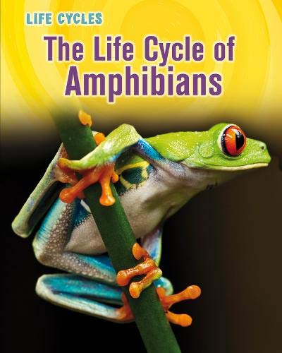 The Life Cycle of Amphibians By Darlene R. Stille
