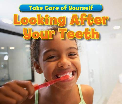 Looking After Your Teeth By Sian Smith