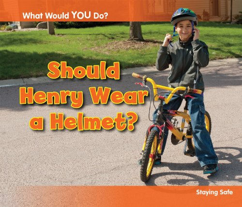 Should Henry Wear a Helmet? By Rebecca Rissman