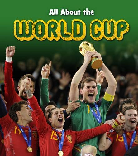 All About the World Cup By Nick Hunter