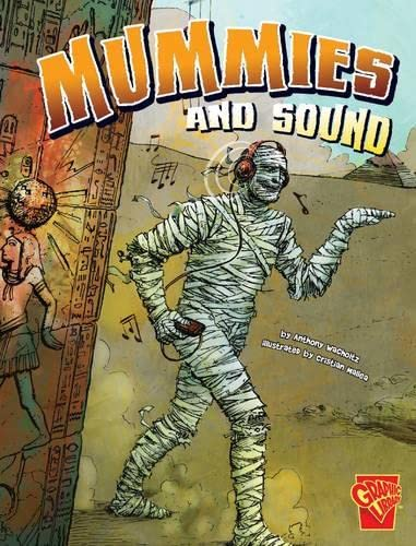 Mummies and Sound By Anthony Wacholtz