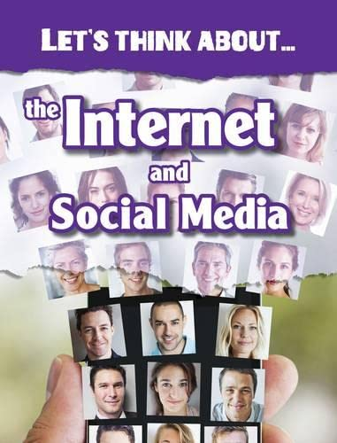 Let's Think About the Internet and Social Media By Alex Woolf