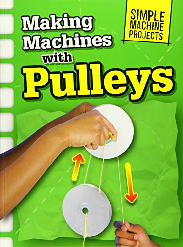 Making Machines with Pulleys By Chris Oxlade