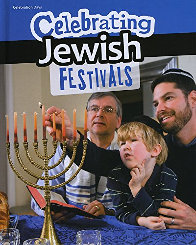 Celebrating Jewish Festivals By Liz Miles
