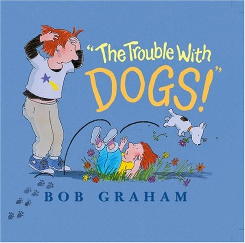 """The Trouble With Dogs!"" By Graham Bob"
