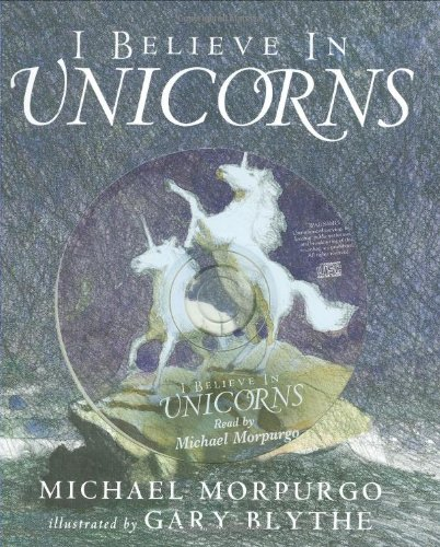 I Believe in Unicorns by Michael Morpurgo, M.B.E.