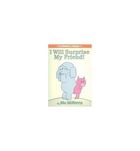 An Elephant & Piggie Book: I Will Surpri By Mo Willems