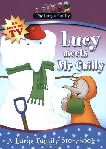 The Large Family: Lucy Meets Mr Chilly by Jill Murphy