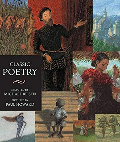 Classic Poetry: An Illustrated Collection (Walker Illustrated Classics) Edited by Michael Rosen