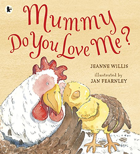 Mummy, Do You Love Me? By Jeanne Willis
