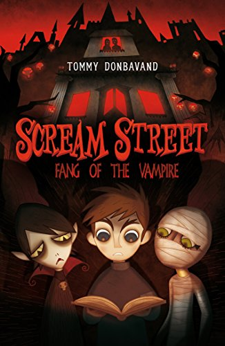 Scream Street 1: Fang of the Vampire By Tommy Donbavand