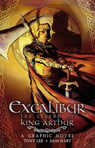 Excalibur: The Legend of King Arthur By Tony Lee