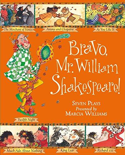 Bravo, Mr. William Shakespeare! By Marcia Williams