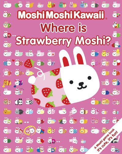 Moshi Moshi Kawaii: Where's Strawberry Moshi? by