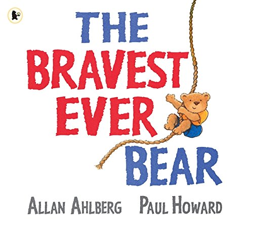 The Bravest Ever Bear by Allan Ahlberg