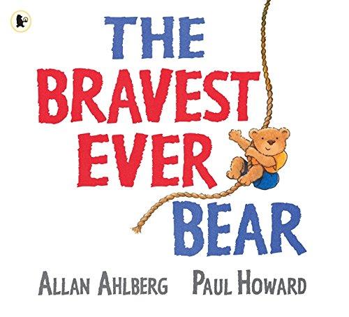 The Bravest Ever Bear By Allan Ahlberg