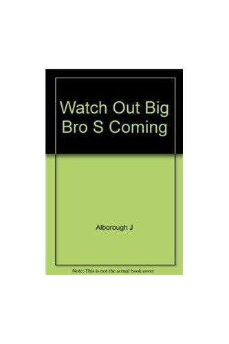 Watch Out Big Bro S Coming By Alborough J