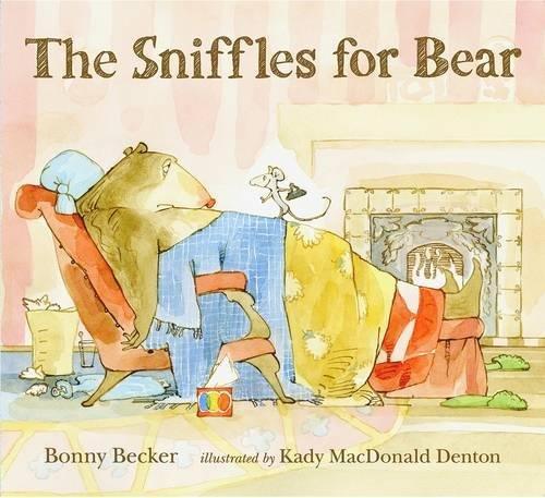 The Sniffles for Bear By Kady MacDonald Denton