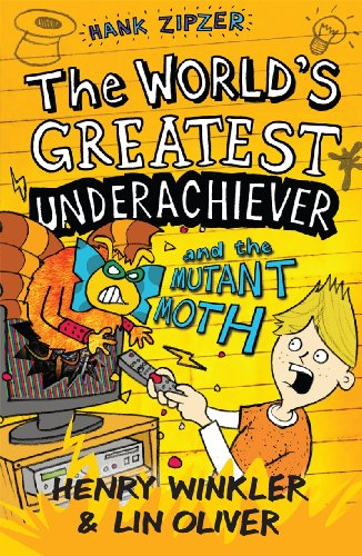 Hank Zipzer: The World's Greatest Underachiever and the Mutant Moth: v. 3 by Henry Winkler
