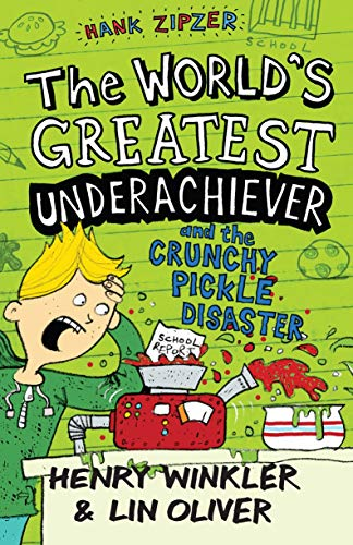 Hank Zipzer: The World's Greatest Underachiever and the Crunchy Pickle Disaster: v. 2 by Henry Winkler