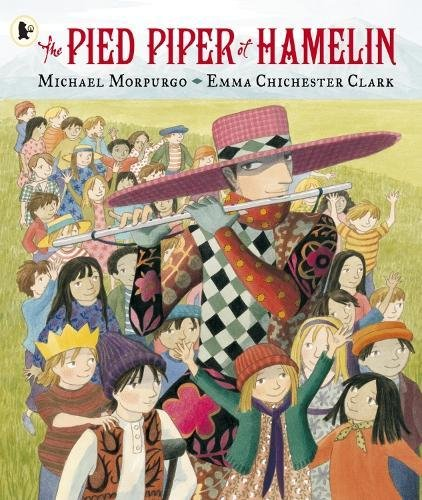 The Pied Piper of Hamelin By Sir Michael Morpurgo