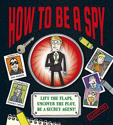 How To Be a Spy By Dan Waddell